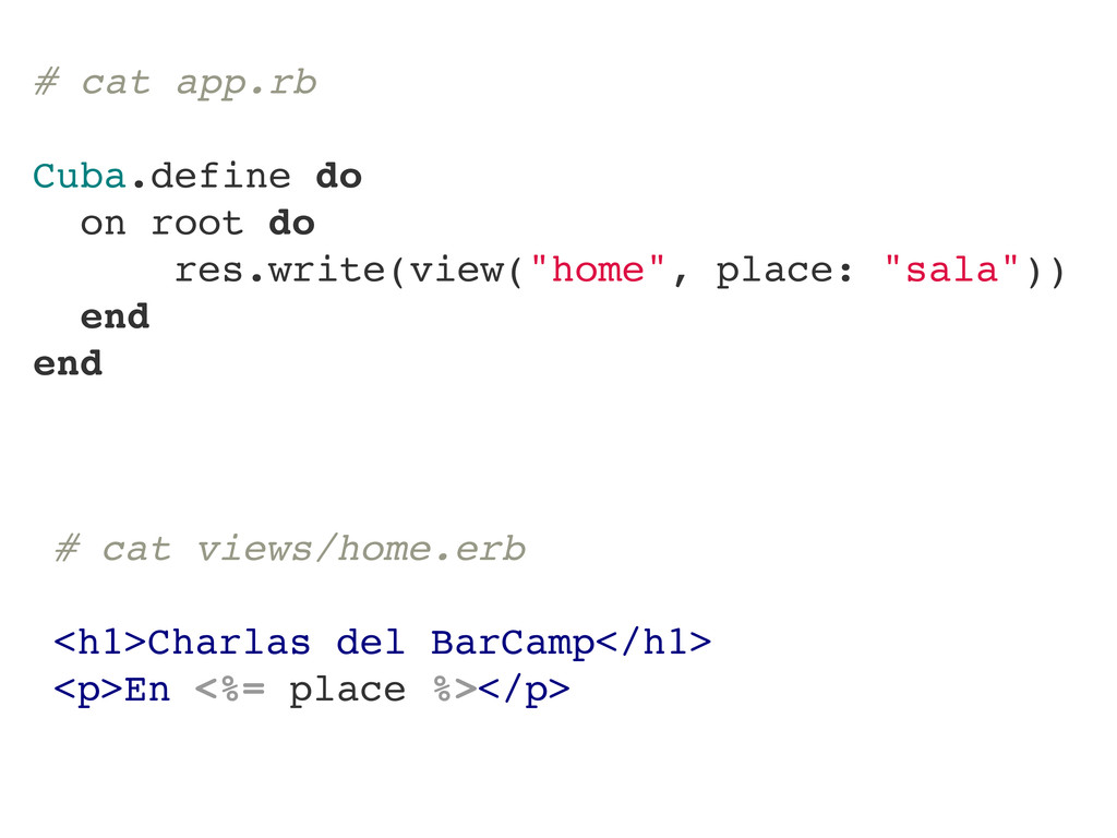 # cat app.rb Cuba.define do on root do res.writ...