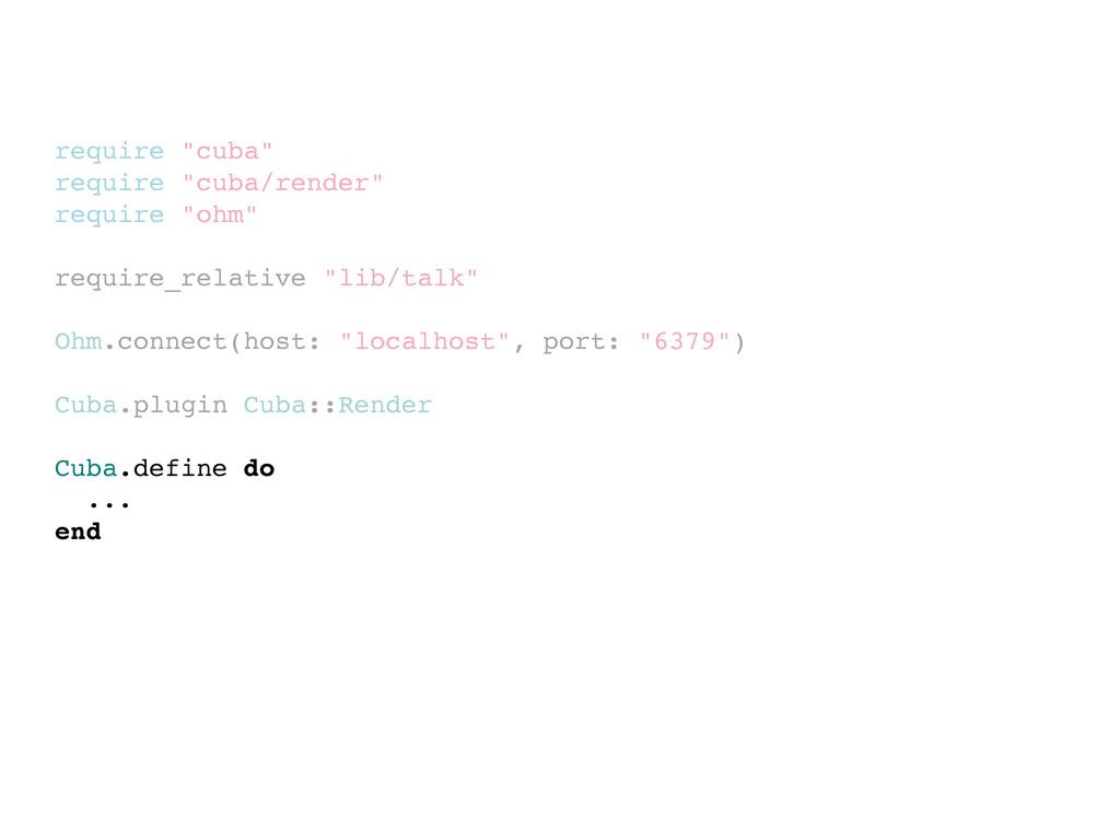 "require ""cuba"" require ""cuba/render"" require ""o..."