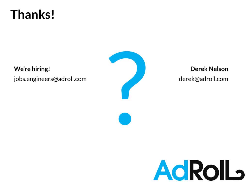 ? jobs.engineers@adroll.com Thanks! We're hi...