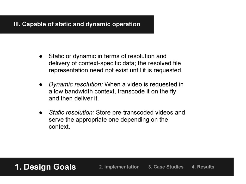 1. Design Goals 2. Implementation 3. Case Studi...