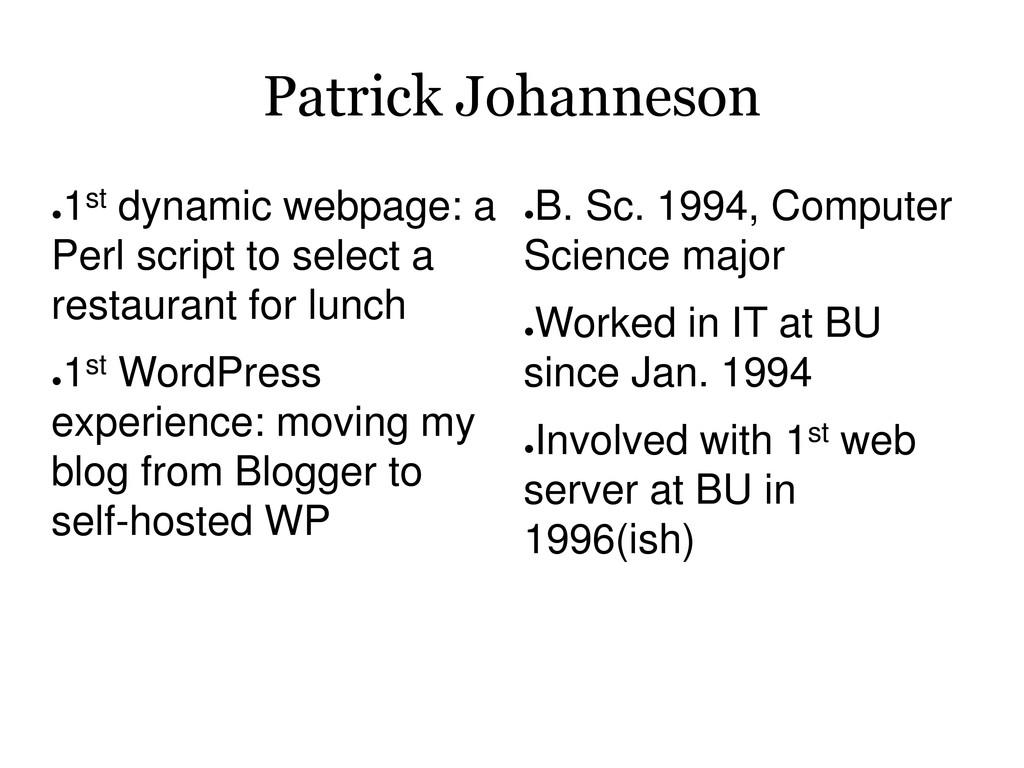 Patrick Johanneson ● 1st dynamic webpage: a Per...