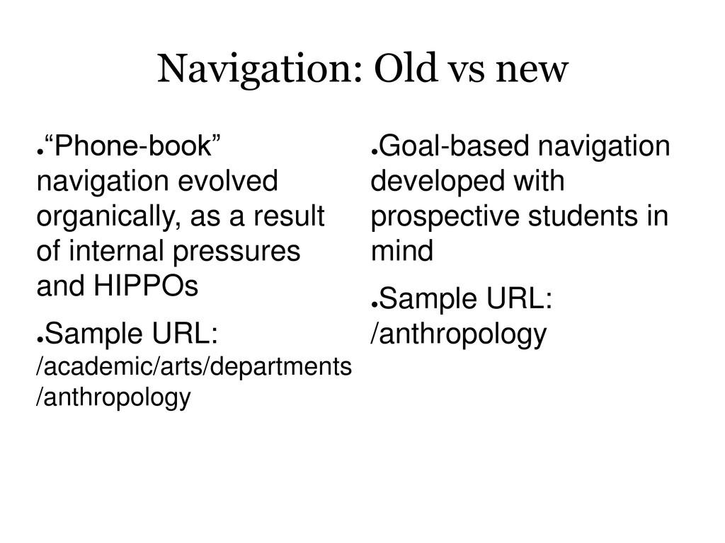 "Navigation: Old vs new ● ""Phone-book"" navigatio..."