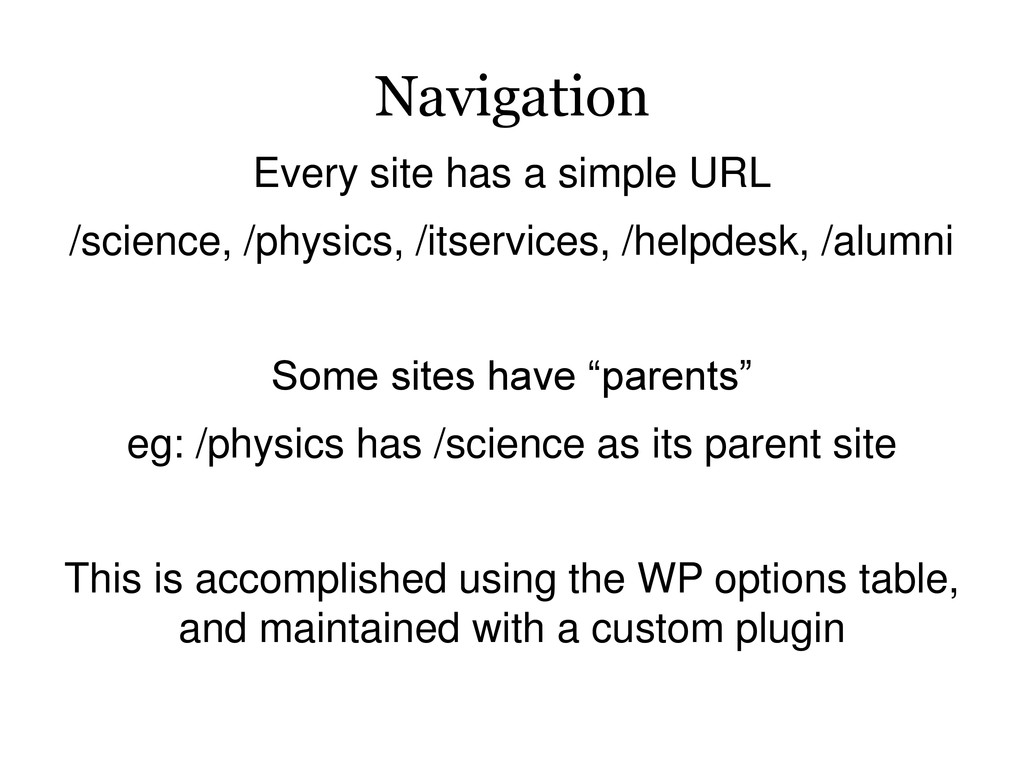 Navigation Every site has a simple URL /science...