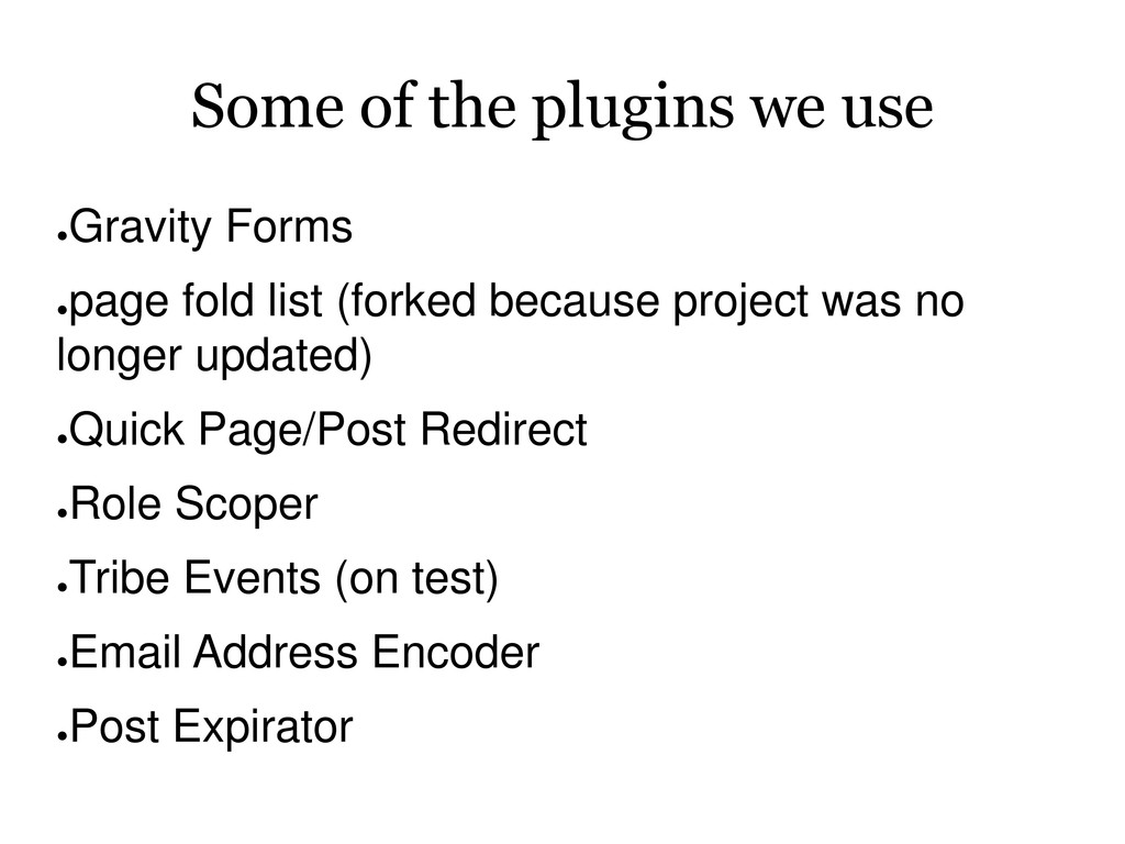 Some of the plugins we use ● Gravity Forms ● pa...