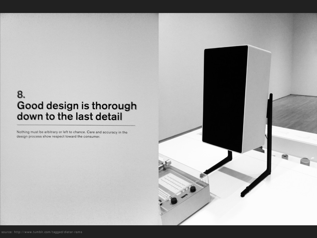source: http://www.tumblr.com/tagged/dieter-rams