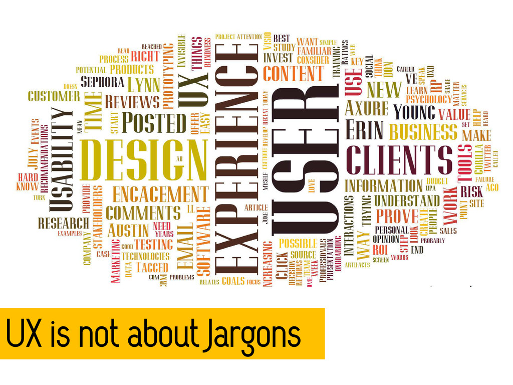 UX is not about Jargons