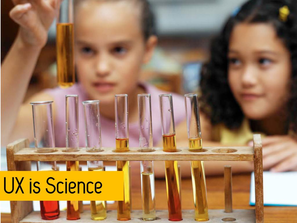 UX is Science