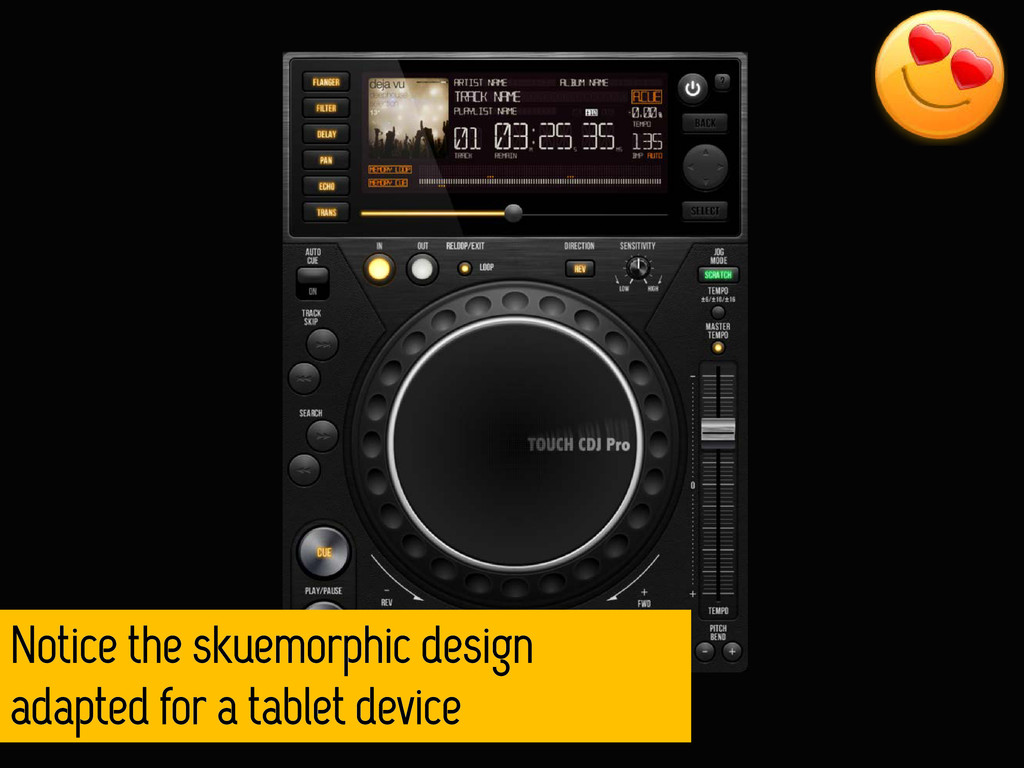 Notice the skuemorphic design adapted for a tab...