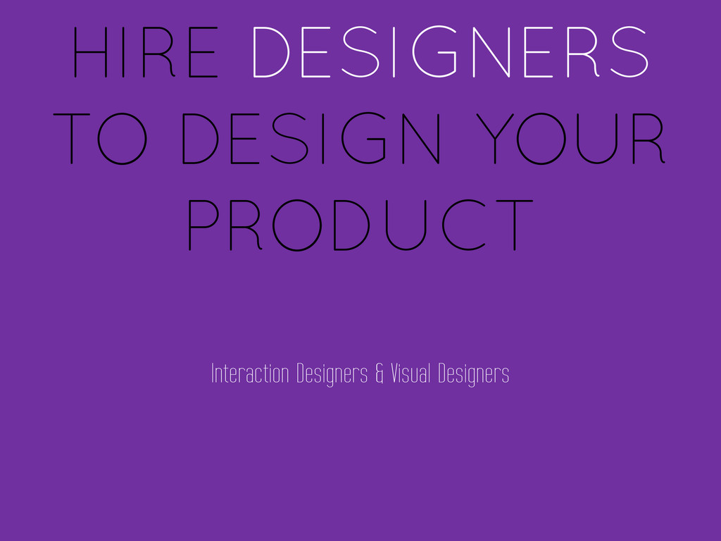 HIRE DESIGNERS TO DESIGN YOUR PRODUCT Interacti...