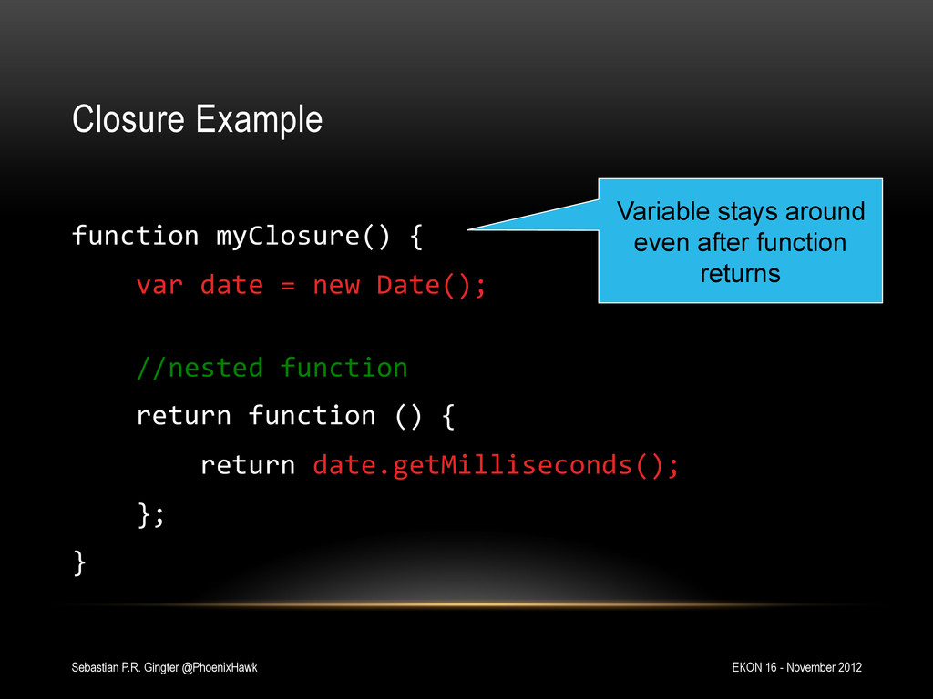 Closure Example   function myClosure() ...