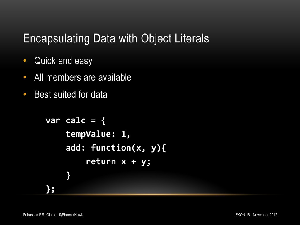 Encapsulating Data with Object Literals • Quic...