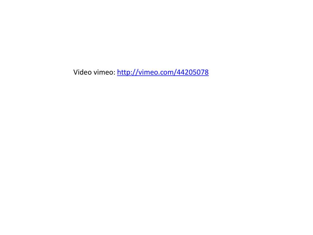 Video vimeo: http://vimeo.com/44205078
