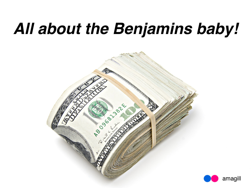 amagill All about the Benjamins baby!
