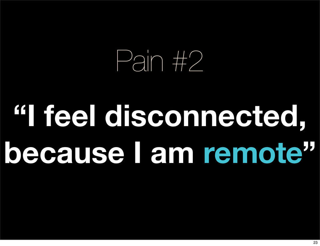 "Pain #2 ""I feel disconnected, because I am remo..."