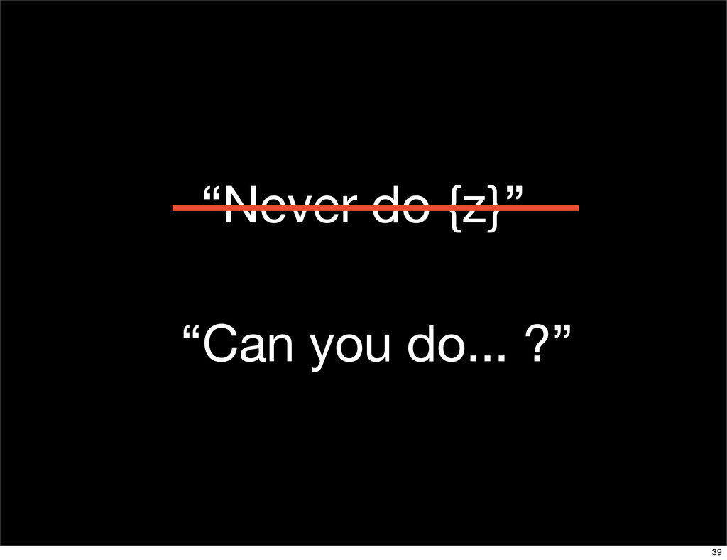 """Never do {z}"" ""Can you do... ?"" 39"