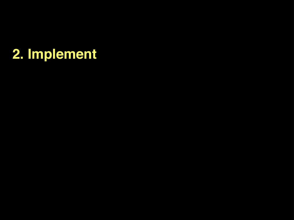 2. Implement