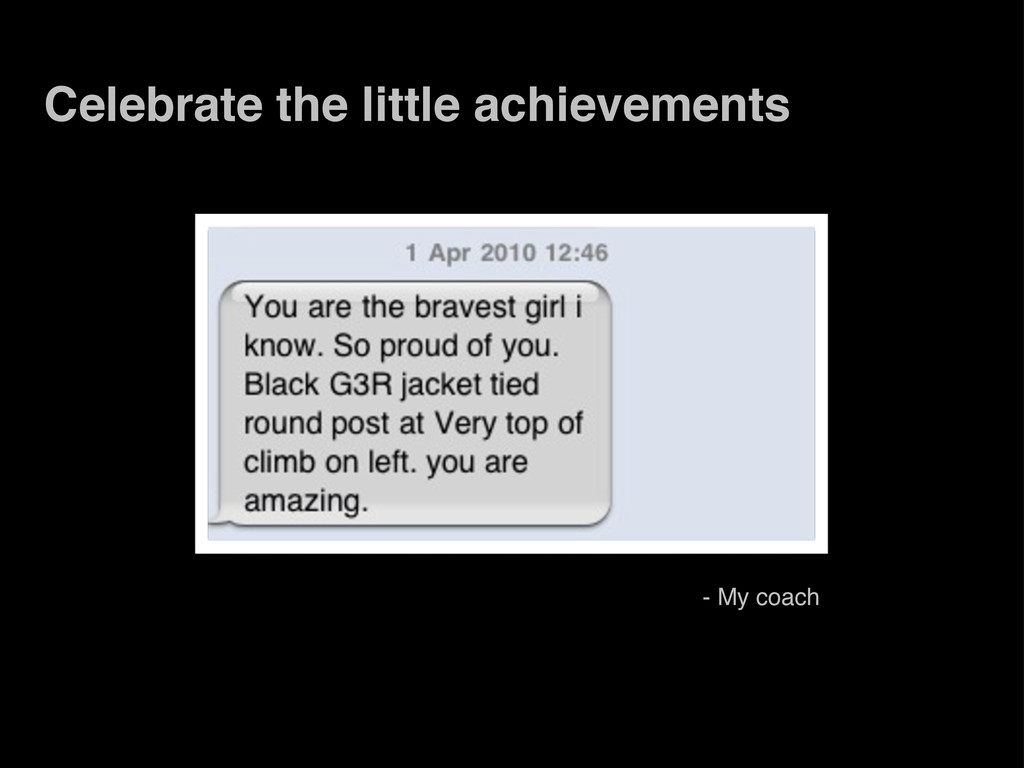 - My coach Celebrate the little achievements