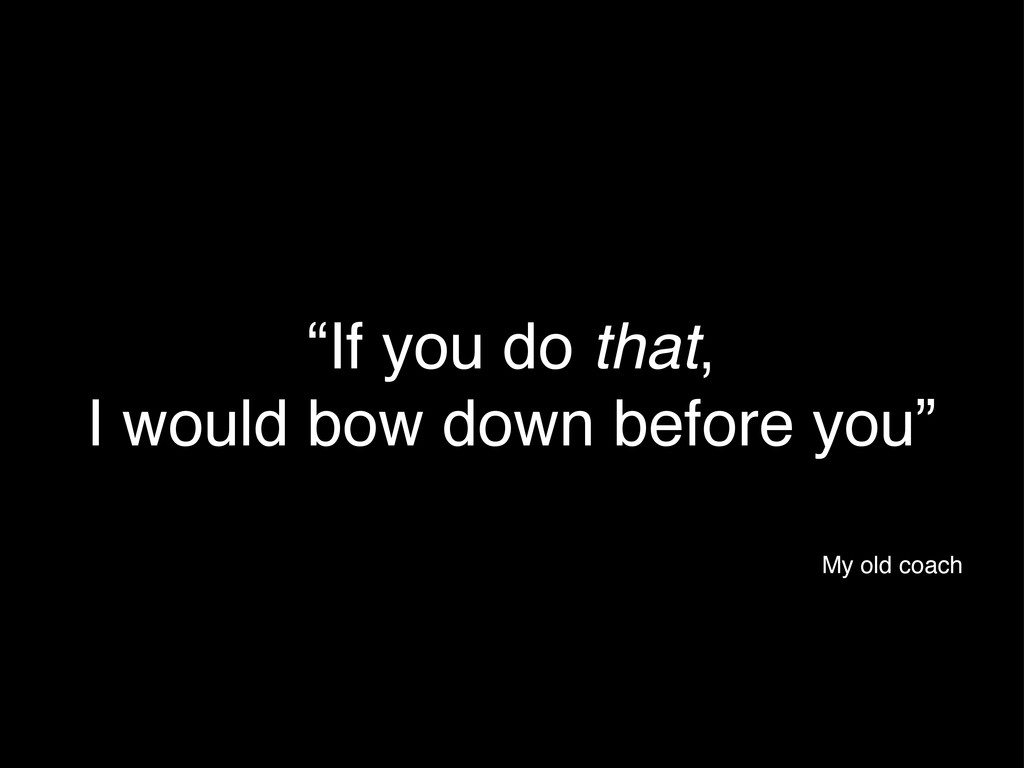 """If you do that, I would bow down before you"" M..."