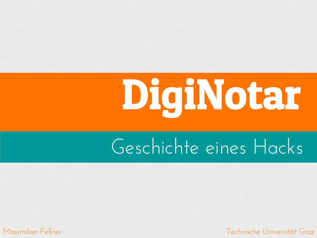 DigiNotar Geschichte eines Hacks Maximilian Fel...