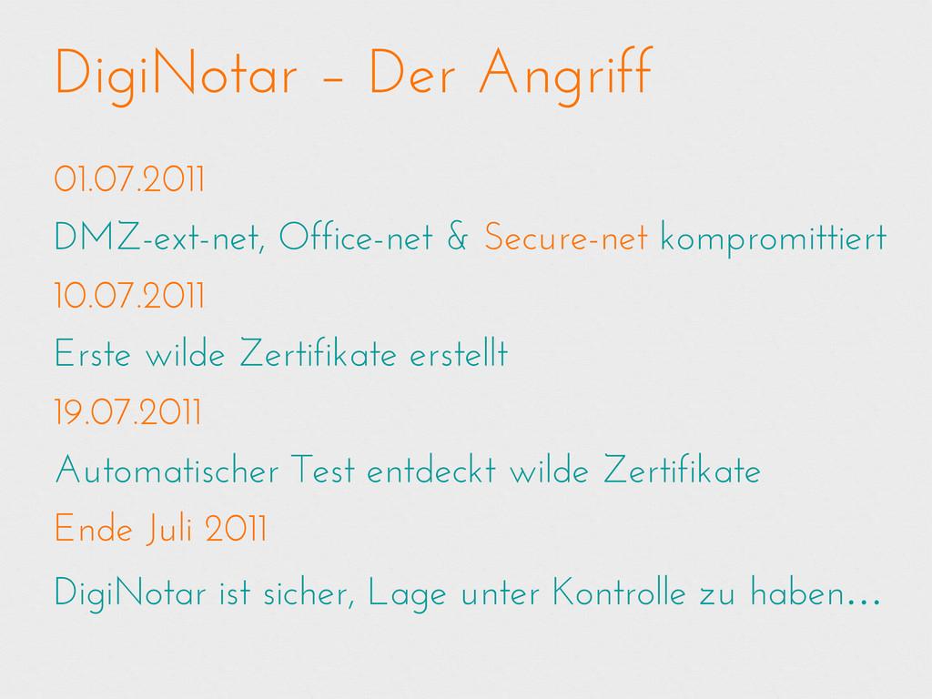 DigiNotar – Der Angriff 01.07.2011 DMZ-ext-net,...