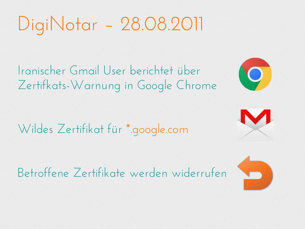 DigiNotar – 28.08.2011 Iranischer Gmail User be...
