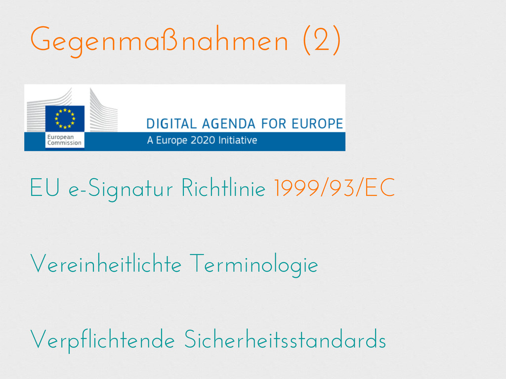 Gegenmaßnahmen (2) EU e-Signatur Richtlinie 199...