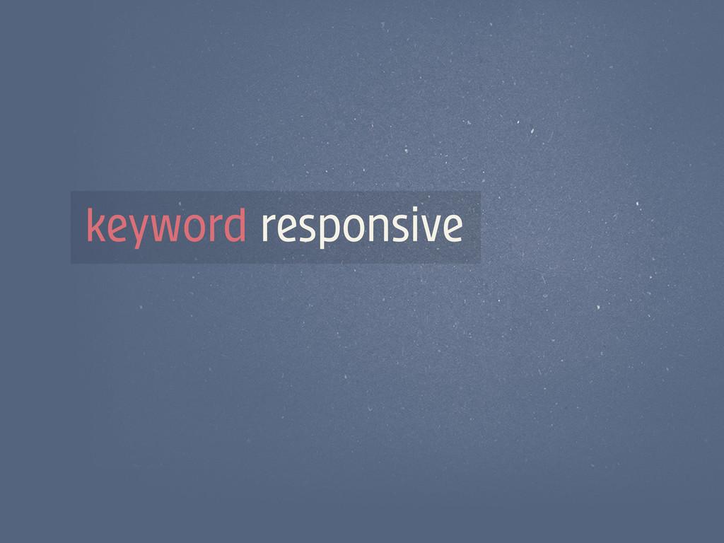 keyword responsive