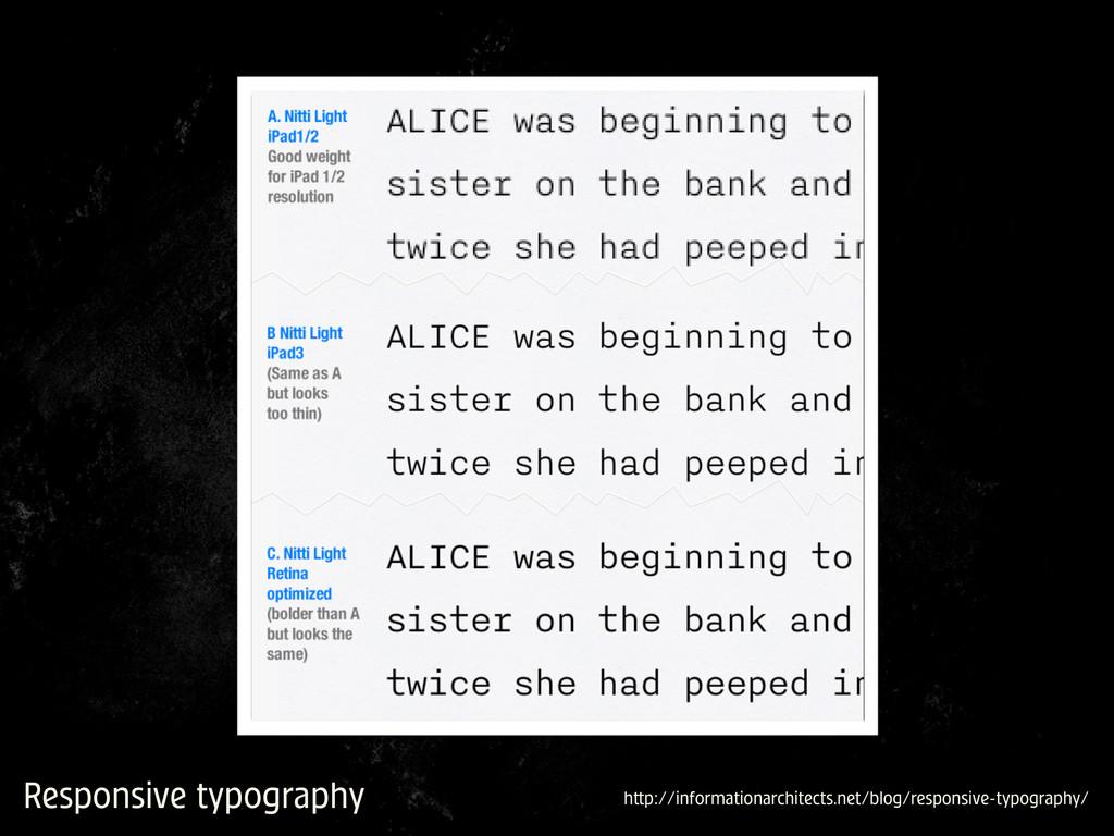 Responsive typography h p://informationarchitec...