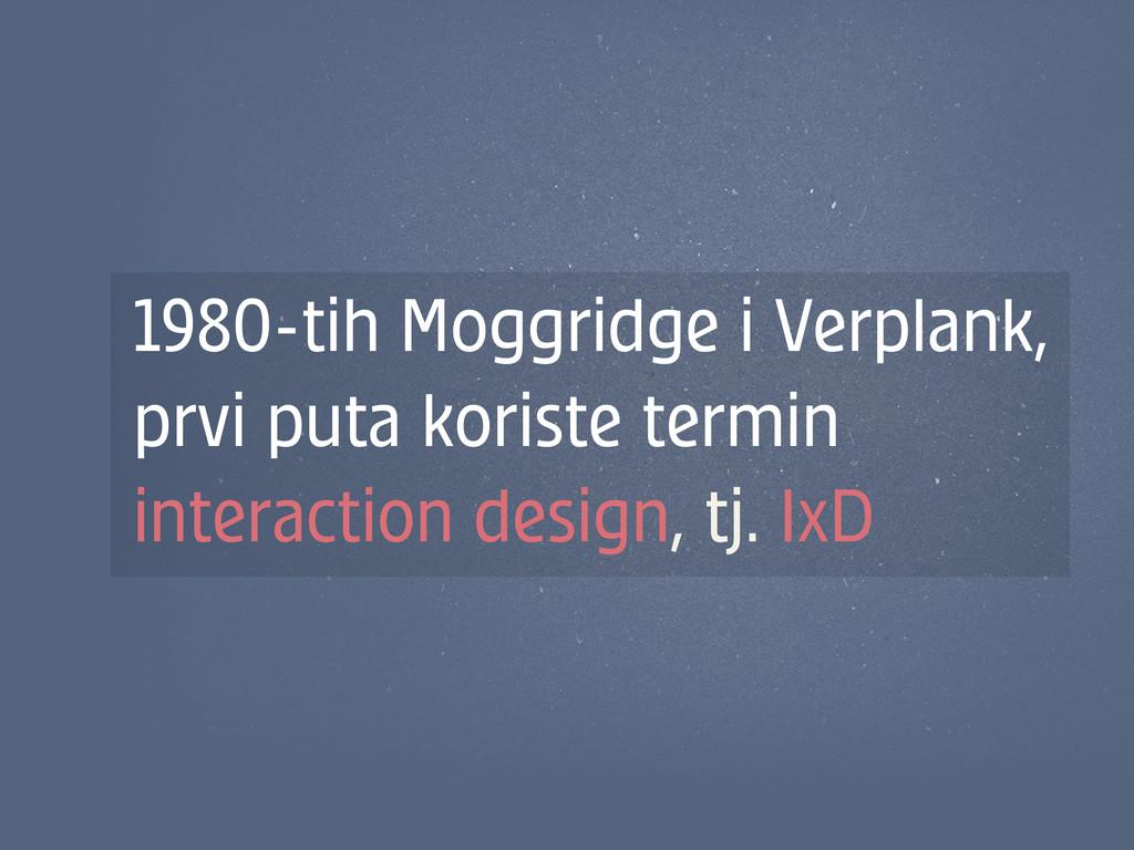1980-tih Moggridge i Verplank, prvi puta korist...