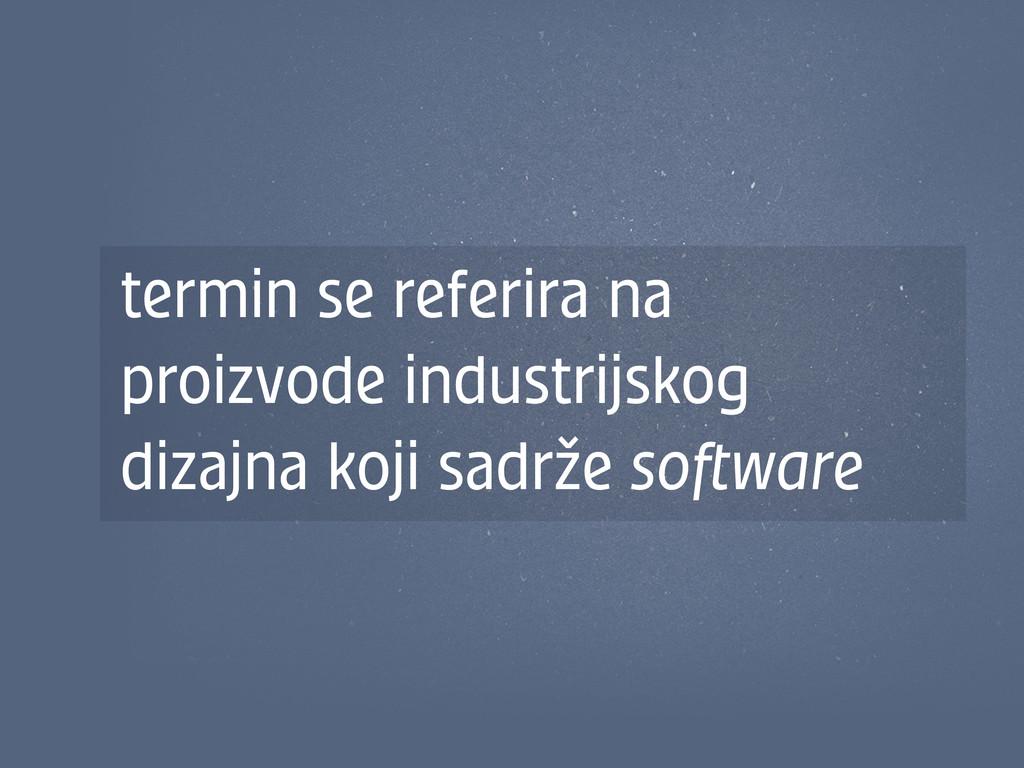 termin se referira na proizvode industrijskog d...