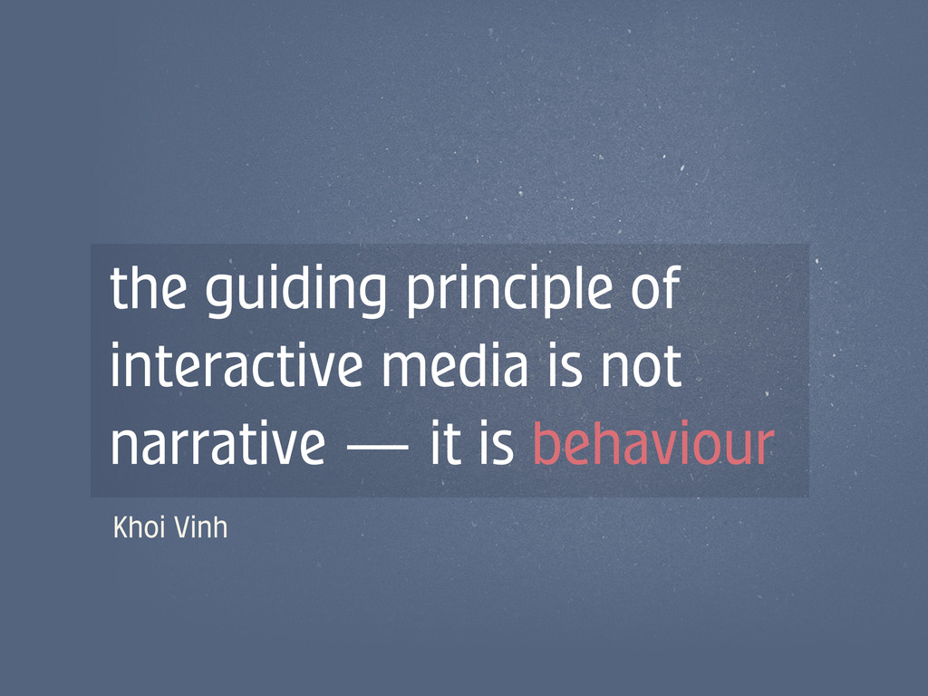 the guiding principle of interactive media is n...