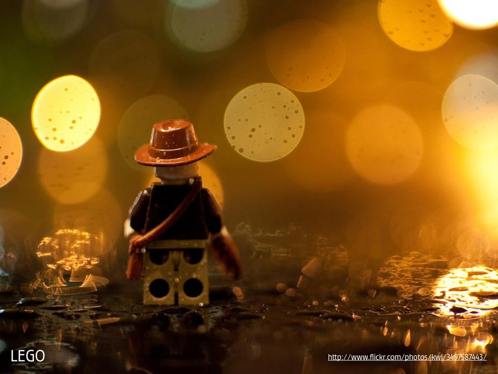 LEGO h p://www.flickr.com/photos/kwl/3497587443/