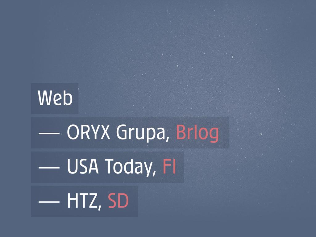 Web — ORYX Grupa, Brlog — USA Today, FI — HTZ, ...