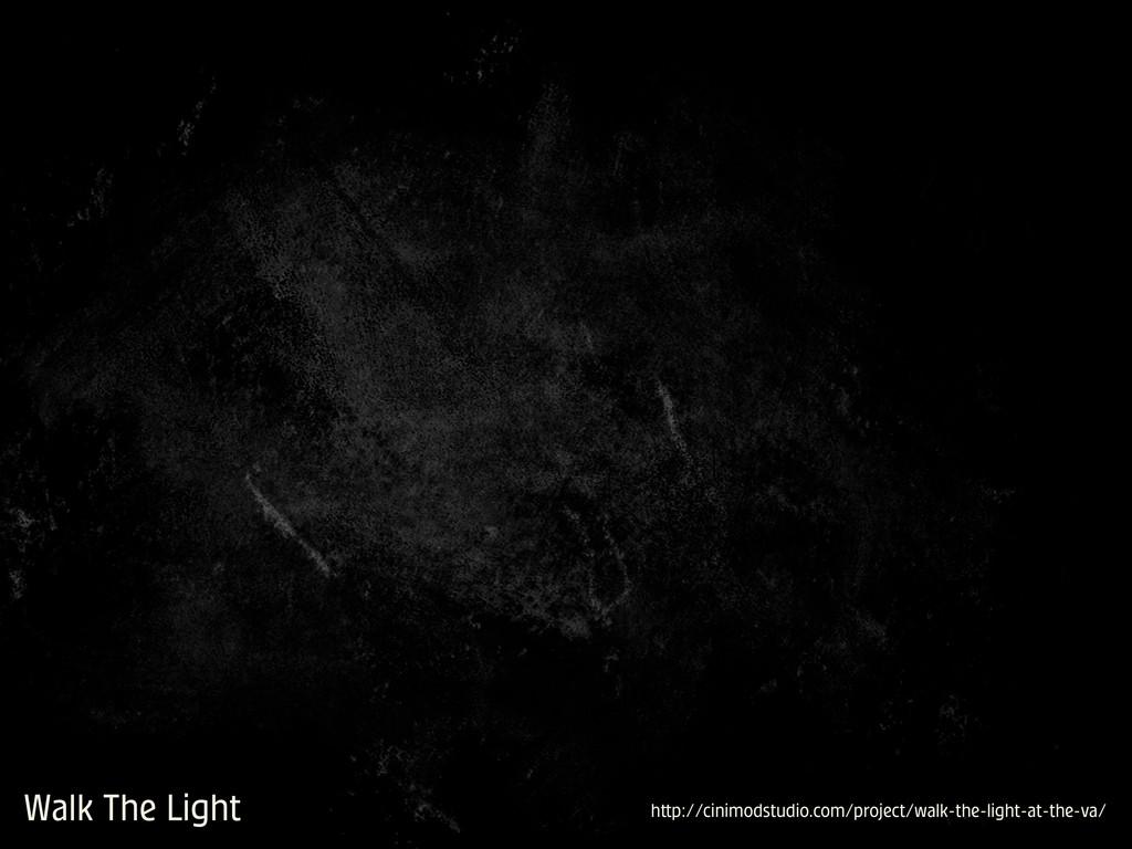 Walk The Light h p://cinimodstudio.com/project/...