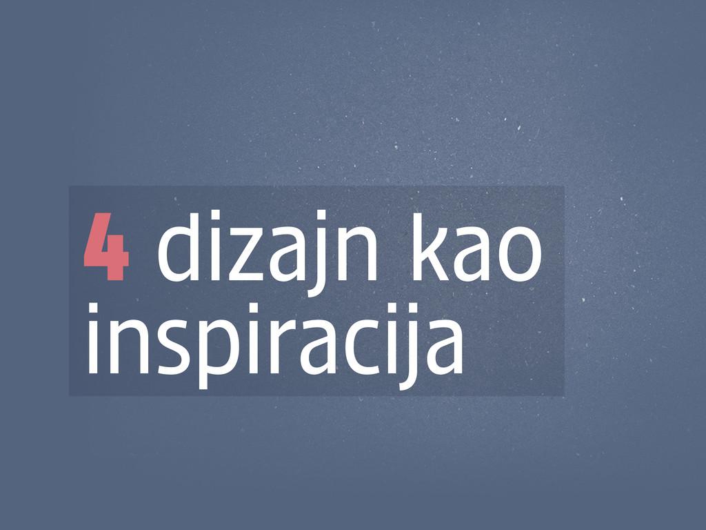 4 dizajn kao inspiracija