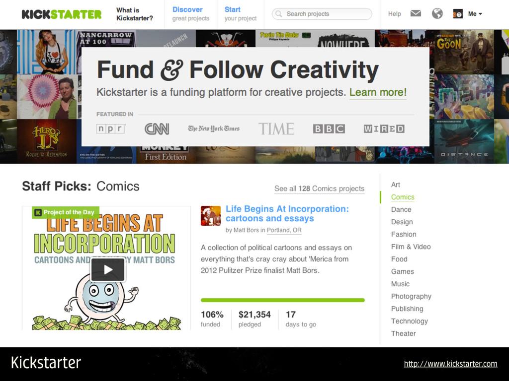 Kickstarter h p://www.kickstarter.com