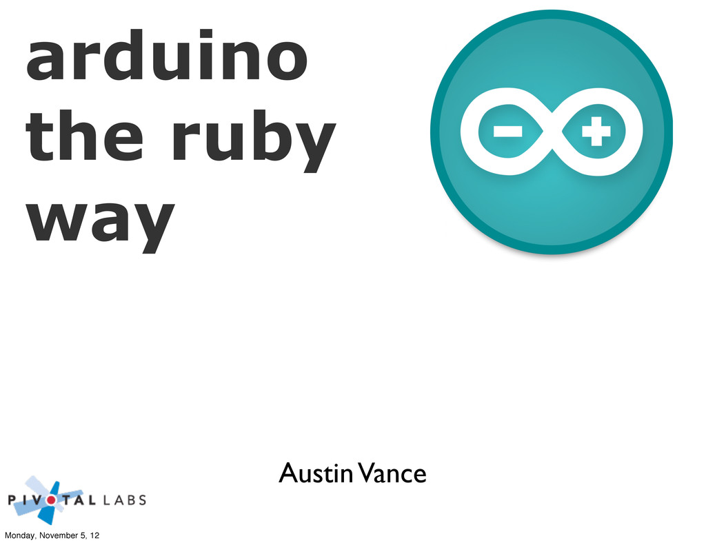Austin Vance arduino the ruby way Monday, Novem...