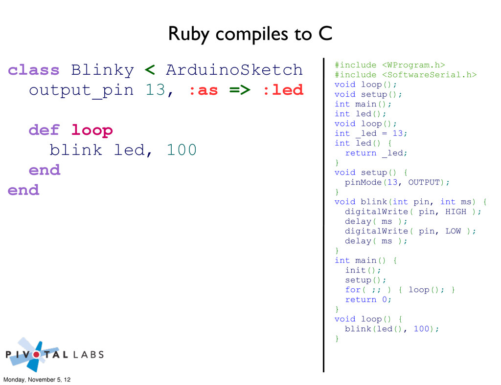 Ruby compiles to C #include <WProgram.h> #inclu...