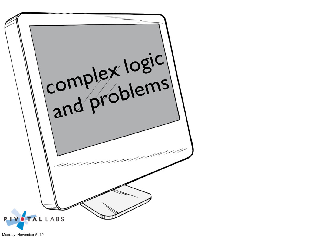 complex logic and problems Monday, November 5, ...