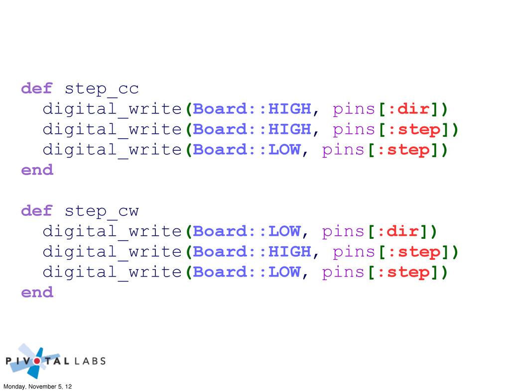 def step_cc digital_write(Board::HIGH, pins[:di...