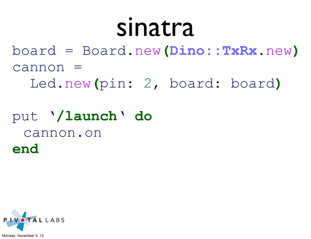 sinatra board = Board.new(Dino::TxRx.new) canno...