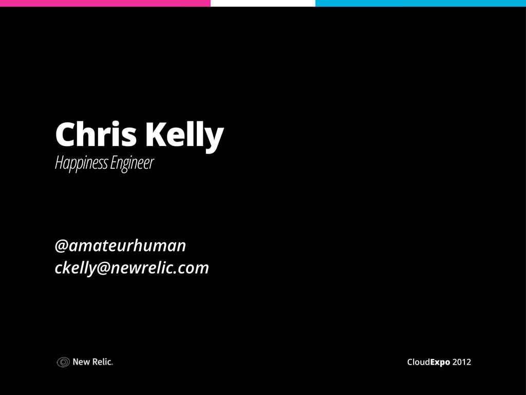 CloudExpo 2012 Chris Kelly Happiness Engineer @...