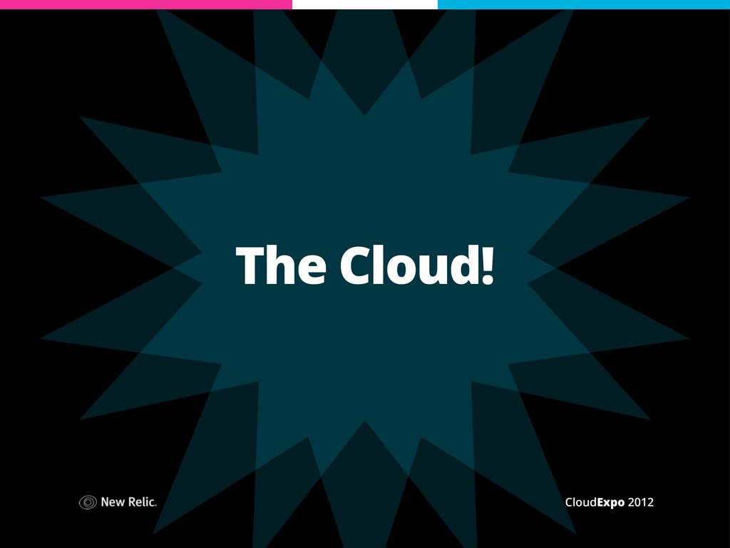 CloudExpo 2012 The Cloud!