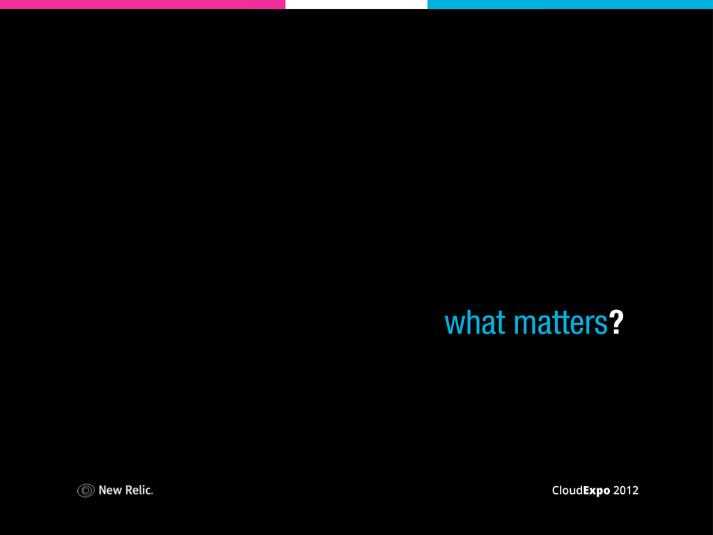 CloudExpo 2012 ? what matters