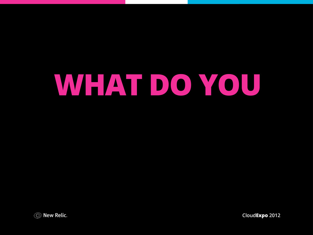 CloudExpo 2012 WHAT DO YOU