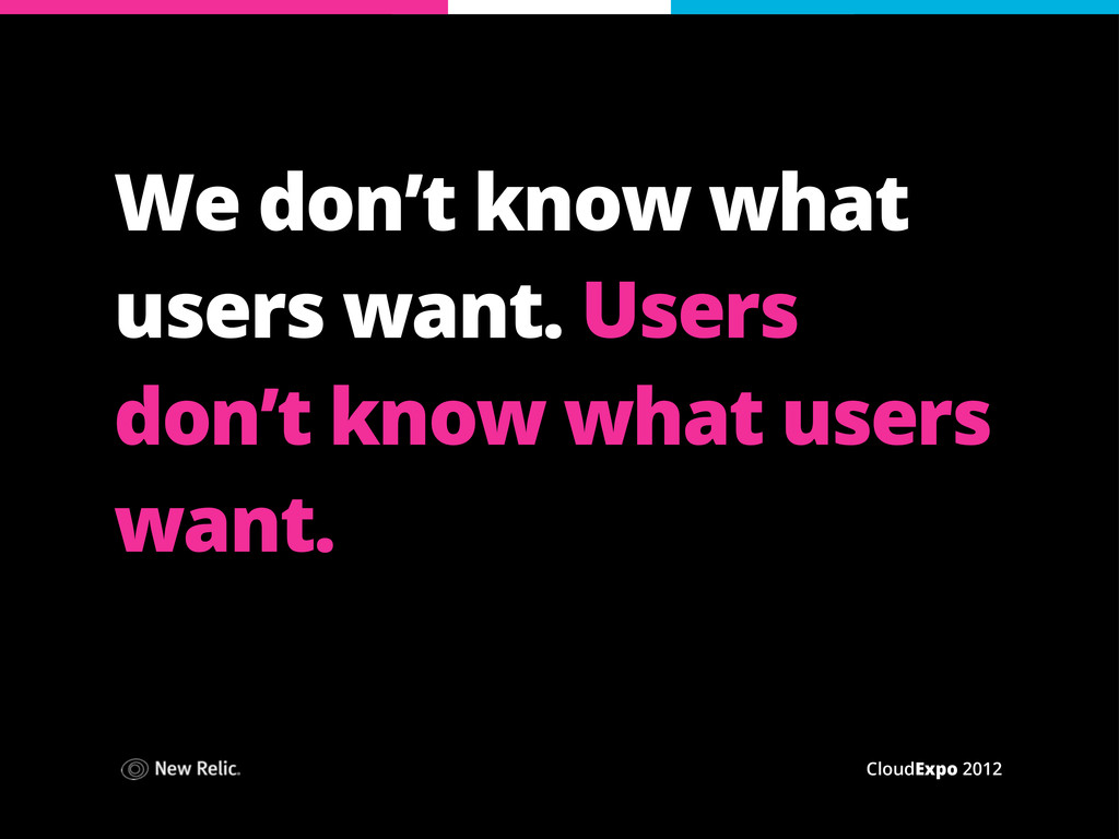 CloudExpo 2012 We don't know what users want. U...