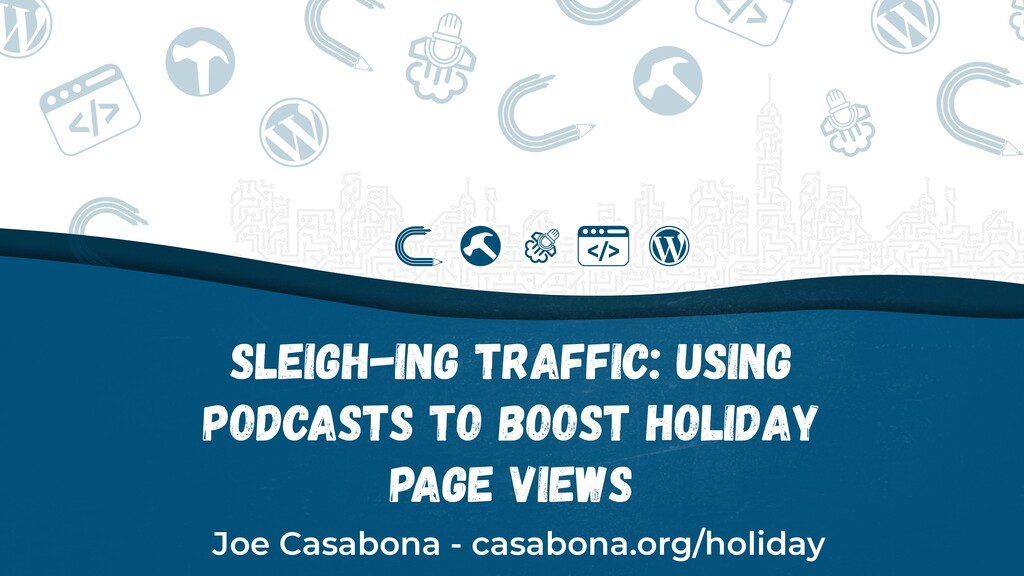 Sleigh-ing Traffic: Using Podcasts to Boost Hol...