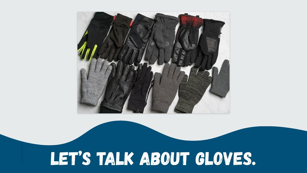 Let's Talk About Gloves.
