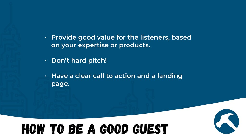 How to Be a Good Guest • Provide good value for...