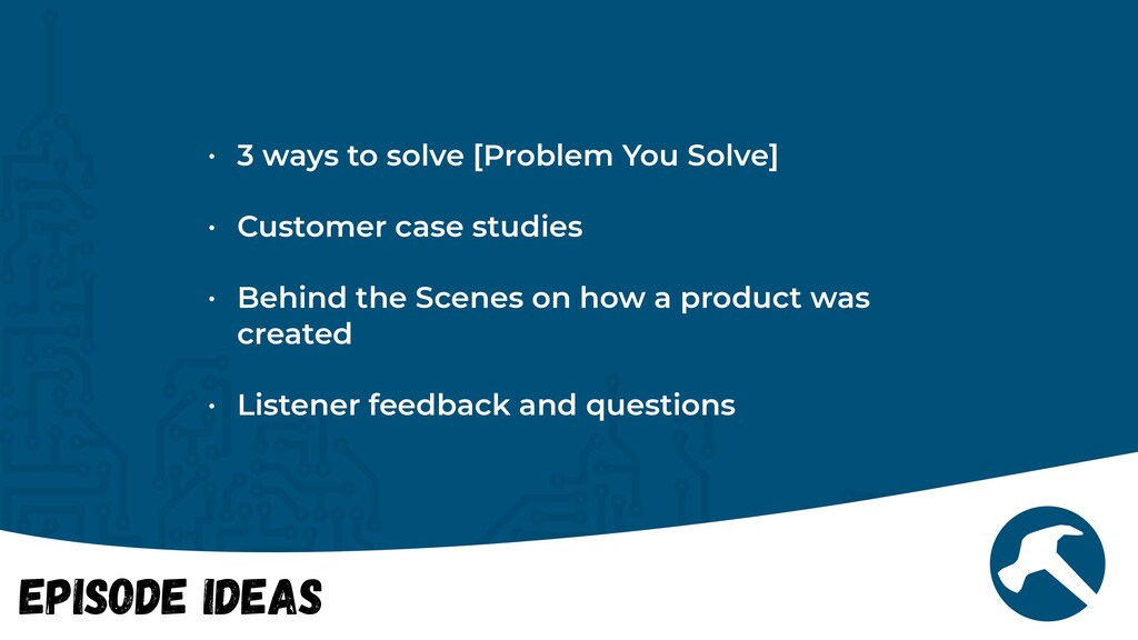 Episode Ideas • 3 ways to solve [Problem You So...